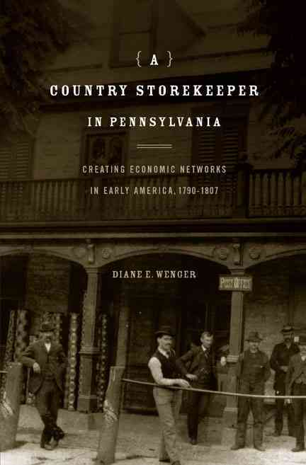 Country Storekeeper in Pennsylvania By Wenger, Diane E.