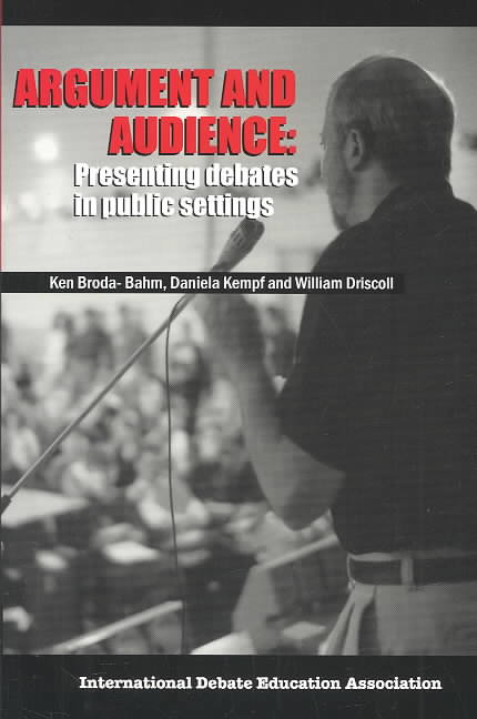 Argument and Audience By Broda-Bahm, Kenneth T./ Kempf, Daniela/ Driscoll, William
